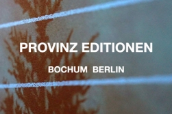 Provinz Editionen, Bochum