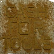 "Cash for Tools 2, from the Portfolio ""Rusty Signs"""