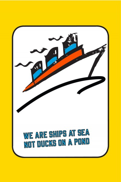 WE ARE SHIPS AT SEA NOT DUCKS ON A POND von Lawrence Weiner