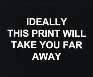 Ideally this print will take you far away von Laure Prouvost