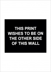 This print wishes to be on the other side of this wall
