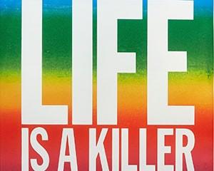 LIFE IS A KILLER von John Giorno